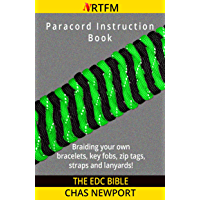 The EDC Bible: Paracord Instruction Book: Braiding your own paracord bracelets, keyfobs, straps and lanyards. From jigs and weaves to buckles, needles and button knots. (English Edition)