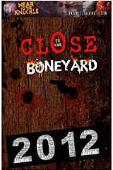 Close To The Boneyard: A Near To The Knuckle Anthology (Archives Book 1) Kindle Edition