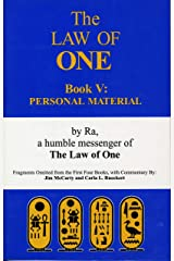 The RA Material: Law of One, Book 5: Personal Material–Fragments Omitted from the First Four Books (The Ra Material: The Law of One) Kindle Edition