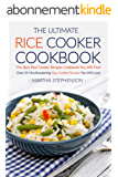 The Ultimate Rice Cooker Cookbook: The Best Rice Cooker Recipes Cookbook You Will Find; Over 25 Mouthwatering Rice Cooker Recipes You Will Love! (English Edition)