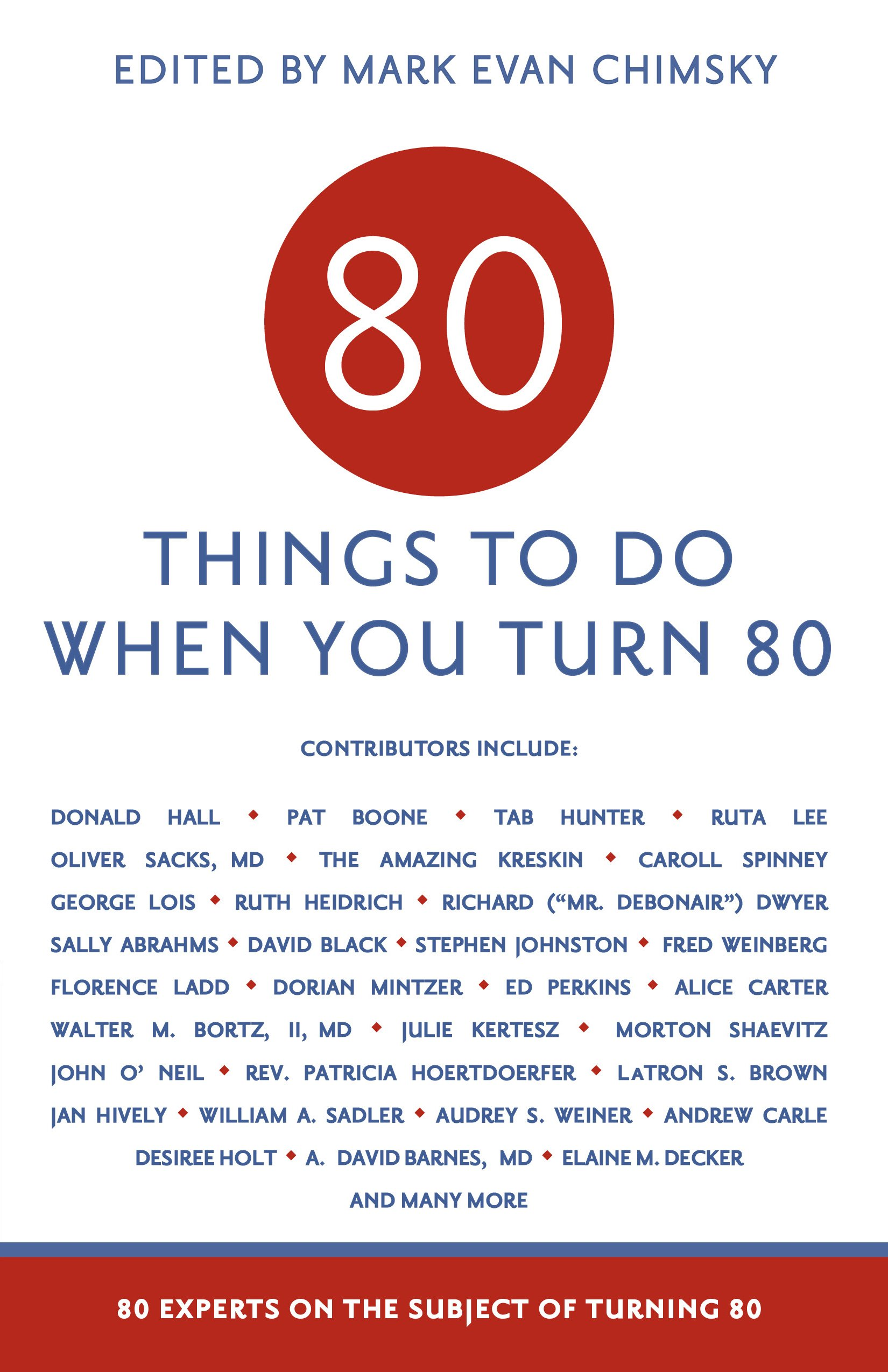 80 Things To Do When You Turn 80 Chimsky Editor Mark Evan