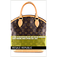 A Guide to Authenticating the Louis Vuitton Monogram Lockit (Original Model approx 2007-2011) (Authenticating Louis Vuitton Book 22)