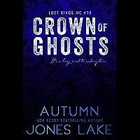 Crown of Ghosts (Lost Kings MC Book 19)