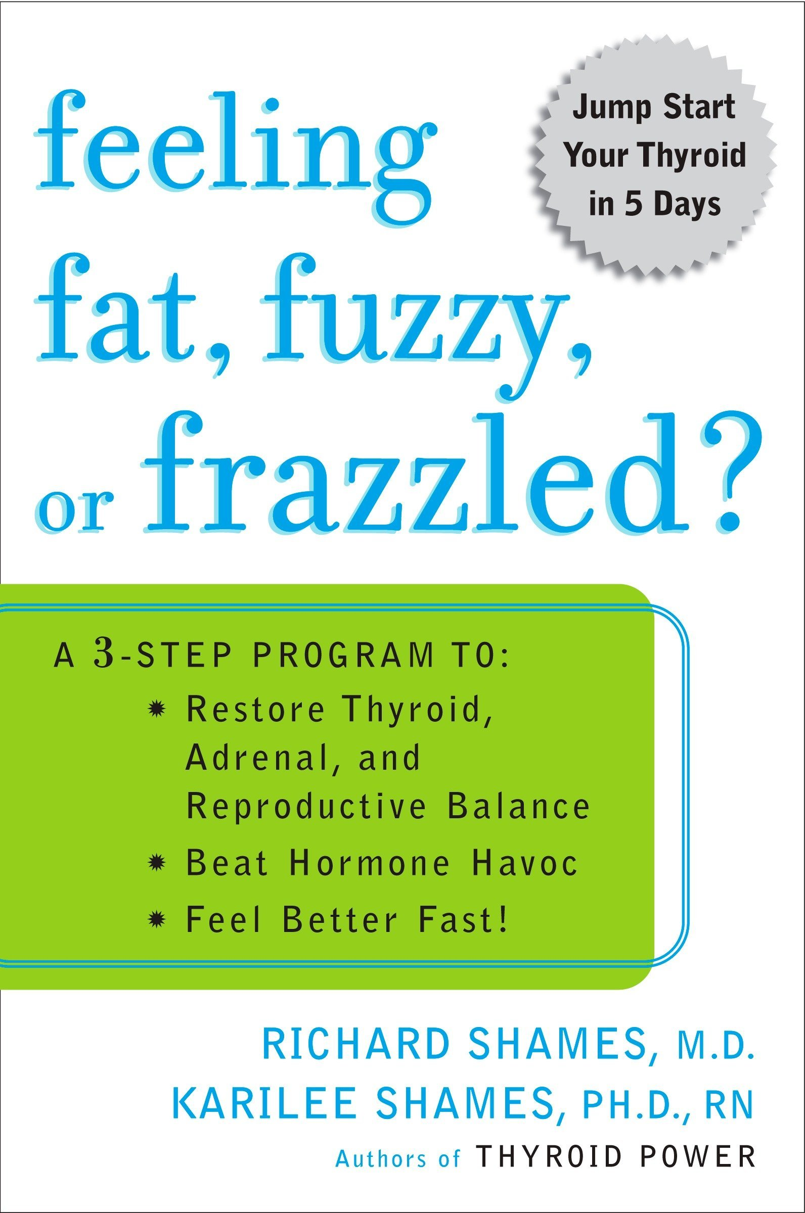 Feeling Fat, Fuzzy, or Frazzled?: A 3-Step Program to: Restore Thyroid, Adrenal, and Reproductive Balance, Beat Ho rmone Havoc, and Feel Better Fast! pdf
