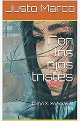 Con los ojos tristes: Tomo X. Poemas al alba (Spanish Edition) Kindle Edition