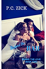 Behind the Bar: A Small Town Florida Romance (Behind the Love Book 2) Kindle Edition