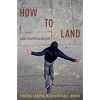 How to Land: Finding Ground in an Unstable World book cover