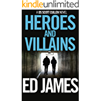 Heroes and Villains (Detective Scott Cullen Mysteries Book 8)