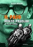 Il Paso. Renzo Pasolini, re senza corona (Sul filo di lana)