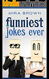 Jokes : Funniest Jokes Ever (Jokes, Best jokes , Joke books, funny books, funny jokes, jokes free,)