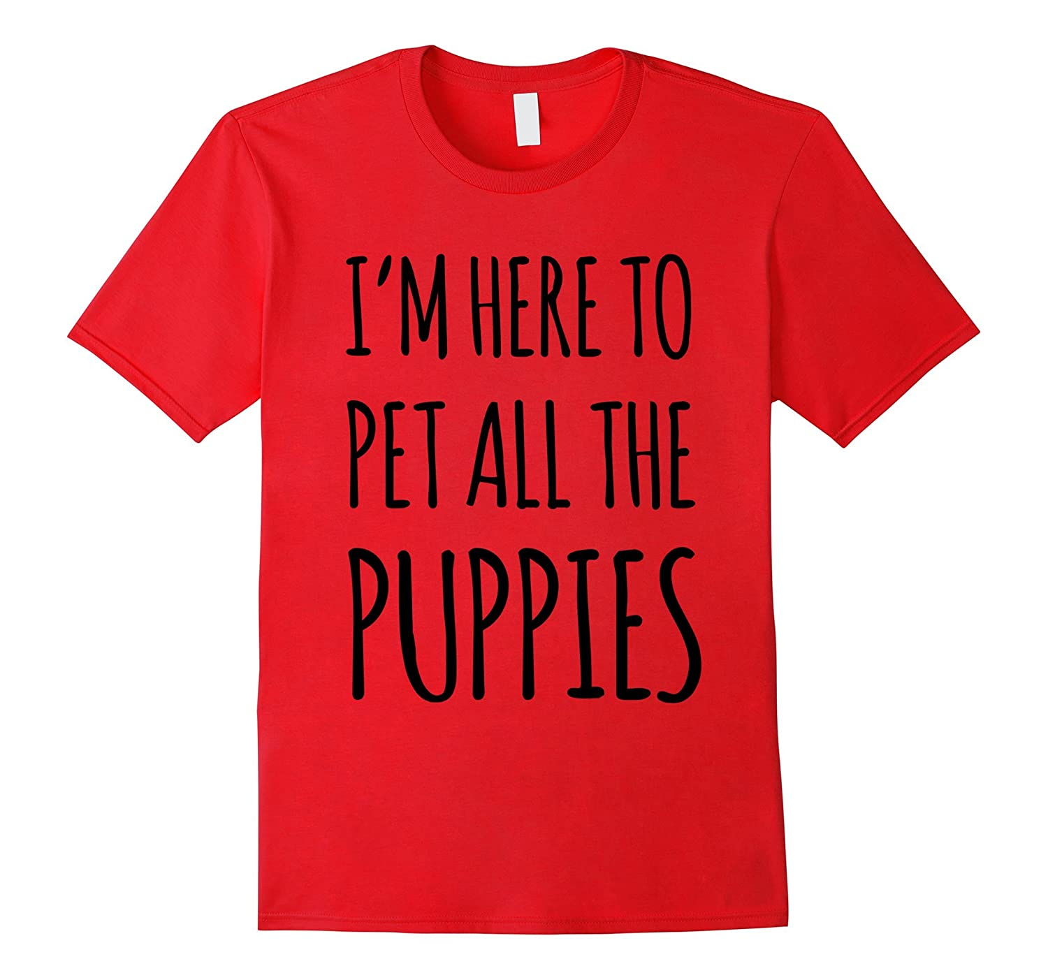 5c1b0457e3bc I'm Here To Pet All The Puppies T Shirts Funny For Dog Lover-ANZ – Anztshirt