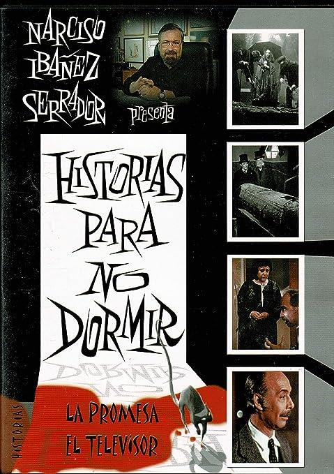 HISTORIAS PARA NO DORMIR -LA PROMESA-EL TELEVISOR -2 HISTORIAS DE NARCISO IBAÑEZ SERRADOR EN DVD: Amazon.es: Cine y Series TV