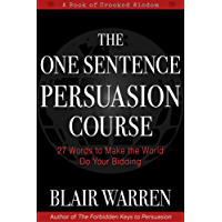 The One Sentence Persuasion Course - 27 Words to Make the World Do Your Bidding (English Edition)