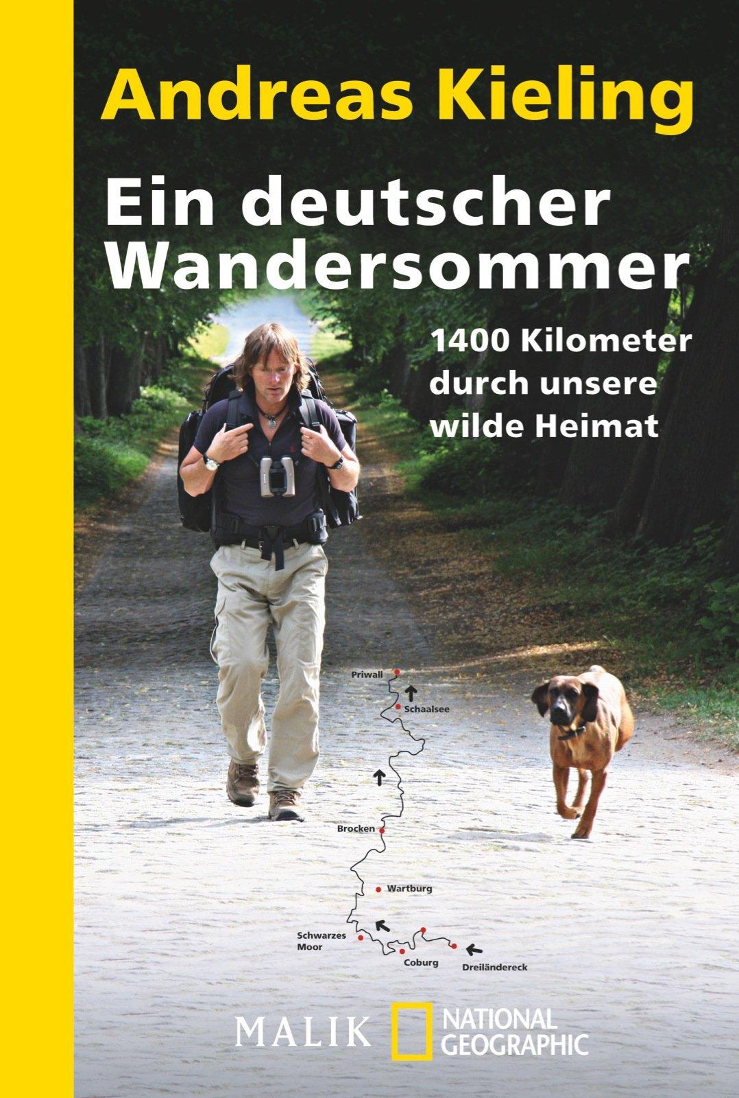 Ein deutscher Wandersommer: 1400 Kilometer durch unsere wilde Heimat Taschenbuch – 12. Februar 2013 Andreas Kieling Sabine Wünsch NG Taschenbuch 3492404715