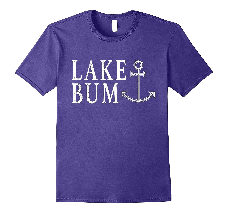Lake Bum Shirt Boating Gift Lake T Shirts Sailing Boat Shirt-Vaci