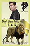 Don't Mess With His Pack (Wylde KingDom Book 1)