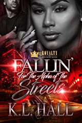 Fallin' For The Alpha Of The Streets Kindle Edition