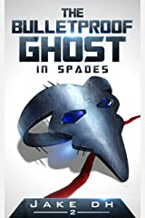 The BulletProof Ghost: In Spades Kindle Edition