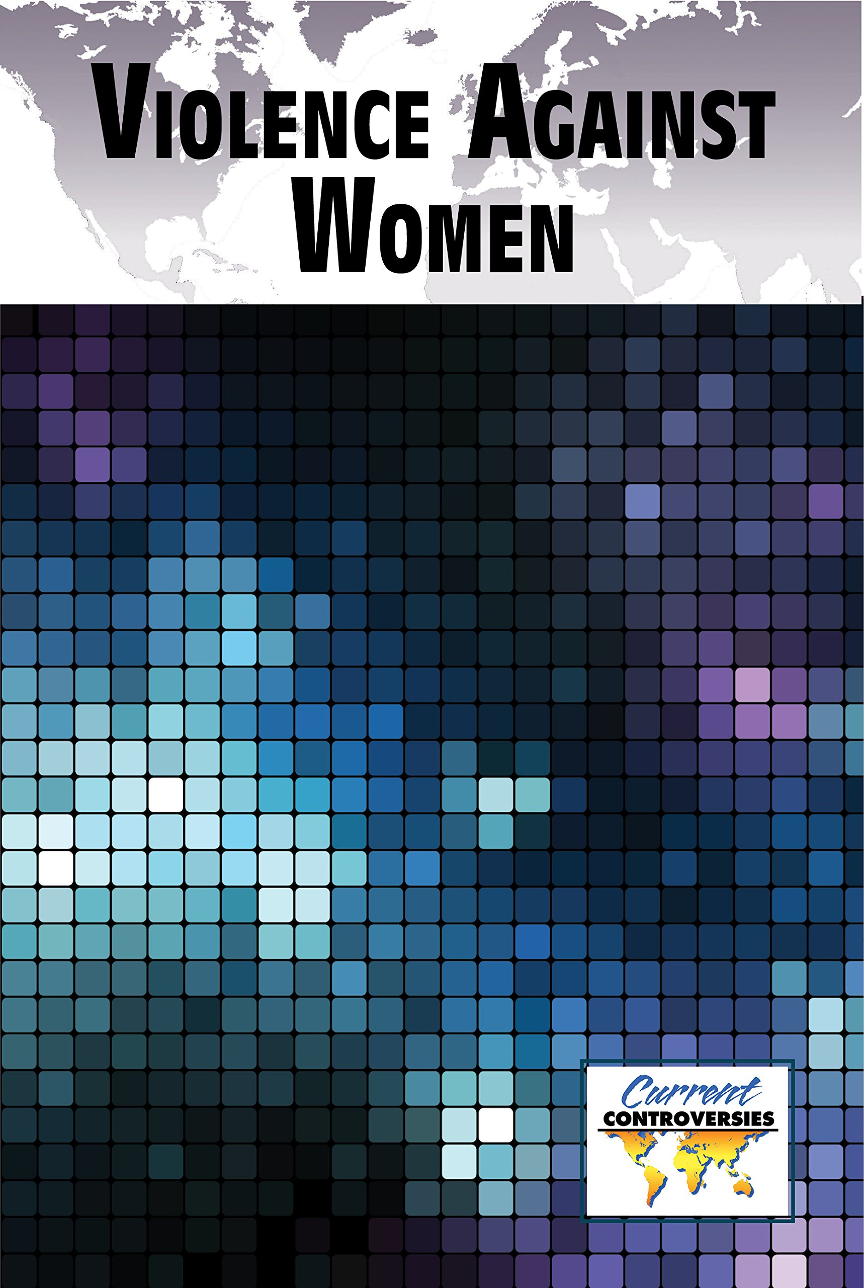 Violence Against Women (Current Controversies) ebook