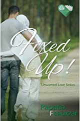 Fixed Up! (A Short Story) Kindle Edition