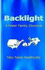 Backlight: A Fesler Family Chroncle Kindle Edition