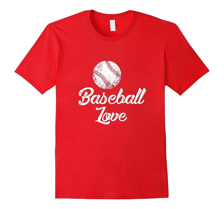 Baseball Love Shirt Cute Funny Player Fan Gift-PL