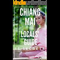 Chiang Mai 55 Secrets Bucket List : Skip the tourist traps and explore like a local Thailand