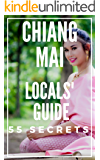 Chiang Mai 55 Secrets Bucket List 2020 : Skip the tourist traps and explore like a local Thailand