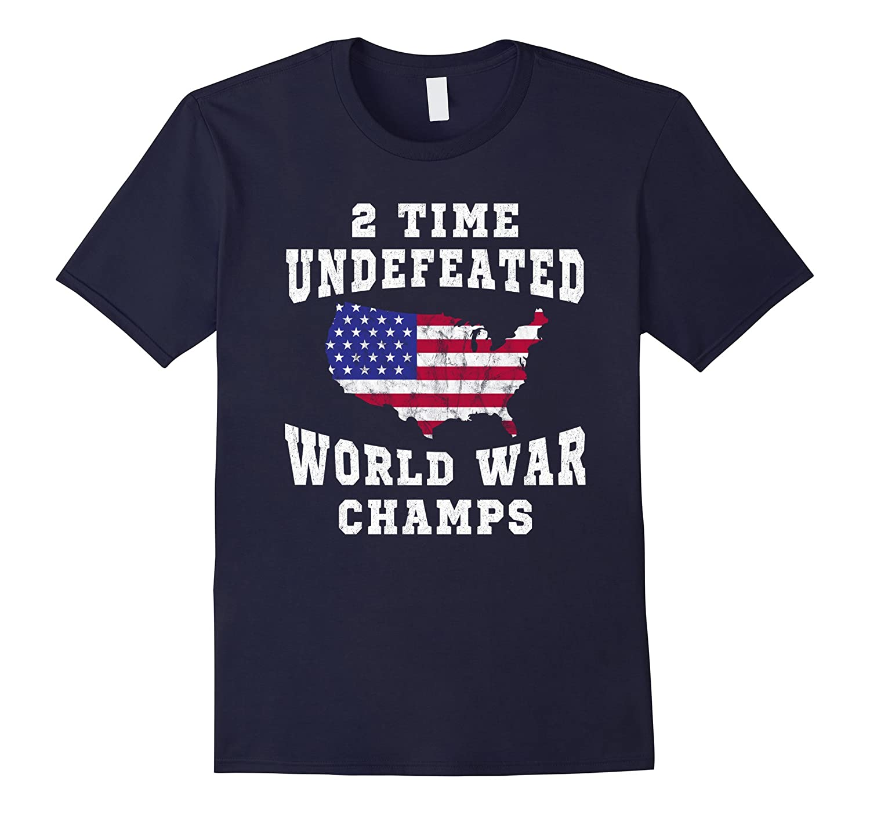 WW1 WW2 Champions Shirt Funny 4th of July USA Flag-TH
