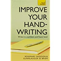 Improve Your Handwriting: Learn to write in a confident and fluent hand: the writing classic for adult learners and calligraphy enthusiasts