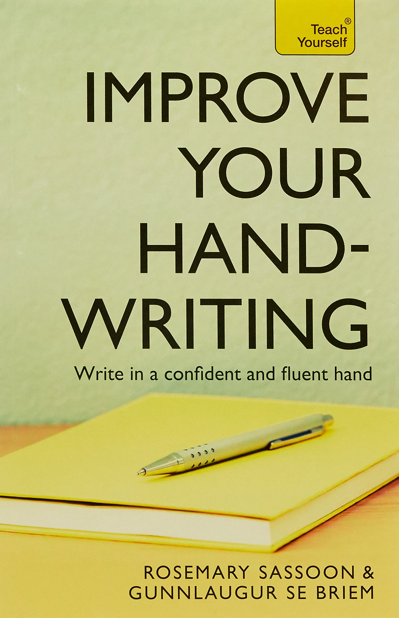 Improve Your Handwriting (Teach Yourself) by imusti