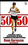 50/50  I segreti per correre 50 maratone in 50 giorni e sviluppare la massima resistenza