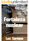 Fortaleza nuclear (Spanish Edition)