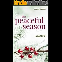 The Peaceful Season: a novel (Book 3) book cover