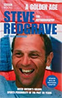Steve Redgrave - A Golden Age: A Golden Age - The