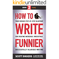 How to Write Funnier: Book Two of Your Serious Step-by-Step Blueprint for Creating Incredibly, Irresistibly… book cover