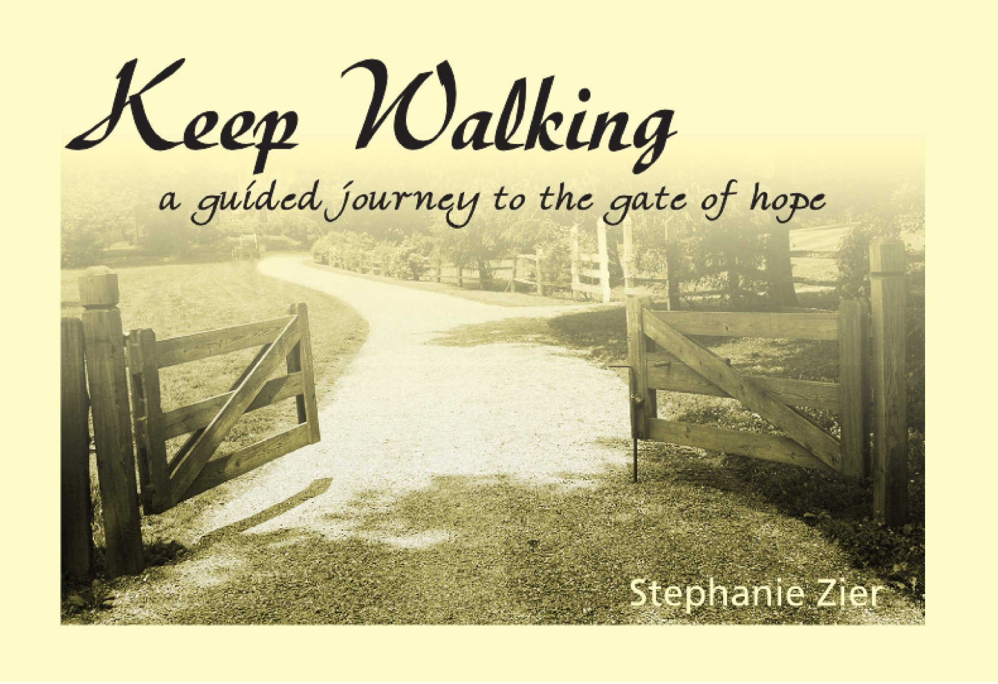 Keep Walking: a guided journey to the gate of hope pdf
