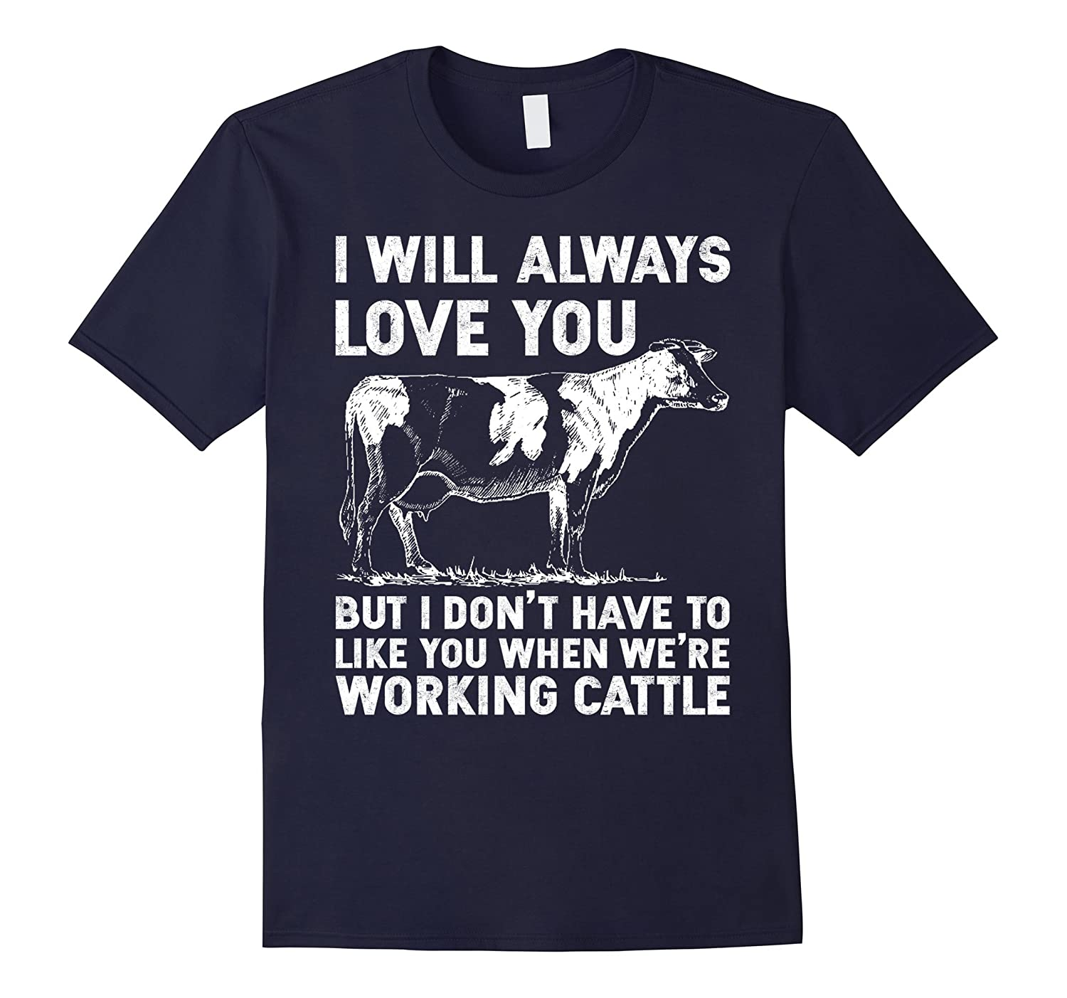 I Will Always Love You Were Working Cattle T Shirt Pl