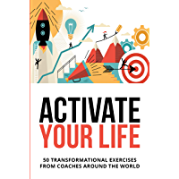 Activate Your Life: 50 Transformational Exercises From Coaches Around The World (English Edition)