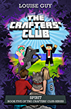 Spirit: Book 5 of The Crafters' Club Series
