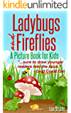 Ladybugs and Fireflies: What Are Ladybugs? What Are Fireflies? A Picture Book For Kids