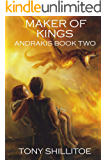 Maker of Kings: Andrakis Book Two (The Andrakis Trilogy 2)