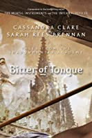 Bitter Of Tongue (Tales From The Shadowhunter