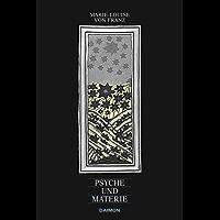 Psyche und Materie: Berührungspunkte zwischen Physik und Psychologie (Ausgewählte Schriften 2)