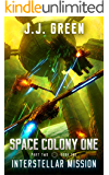Interstellar Mission - A Space Colonization Epic Adventure (Space Colony One, Part Two Book 1)