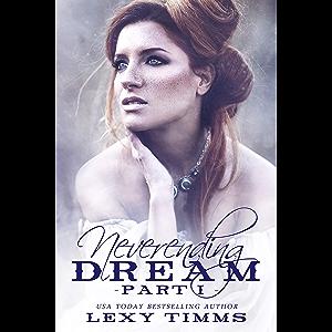 Neverending Dream - Part 1 (Neverending Dream Series)