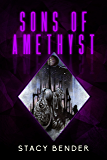 Sons of Amethyst: Book Four of the Sav'ine