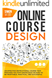 Online Course Design: An Effective Instructional Course That Provides You With Knowledge on How to Be Profitable…