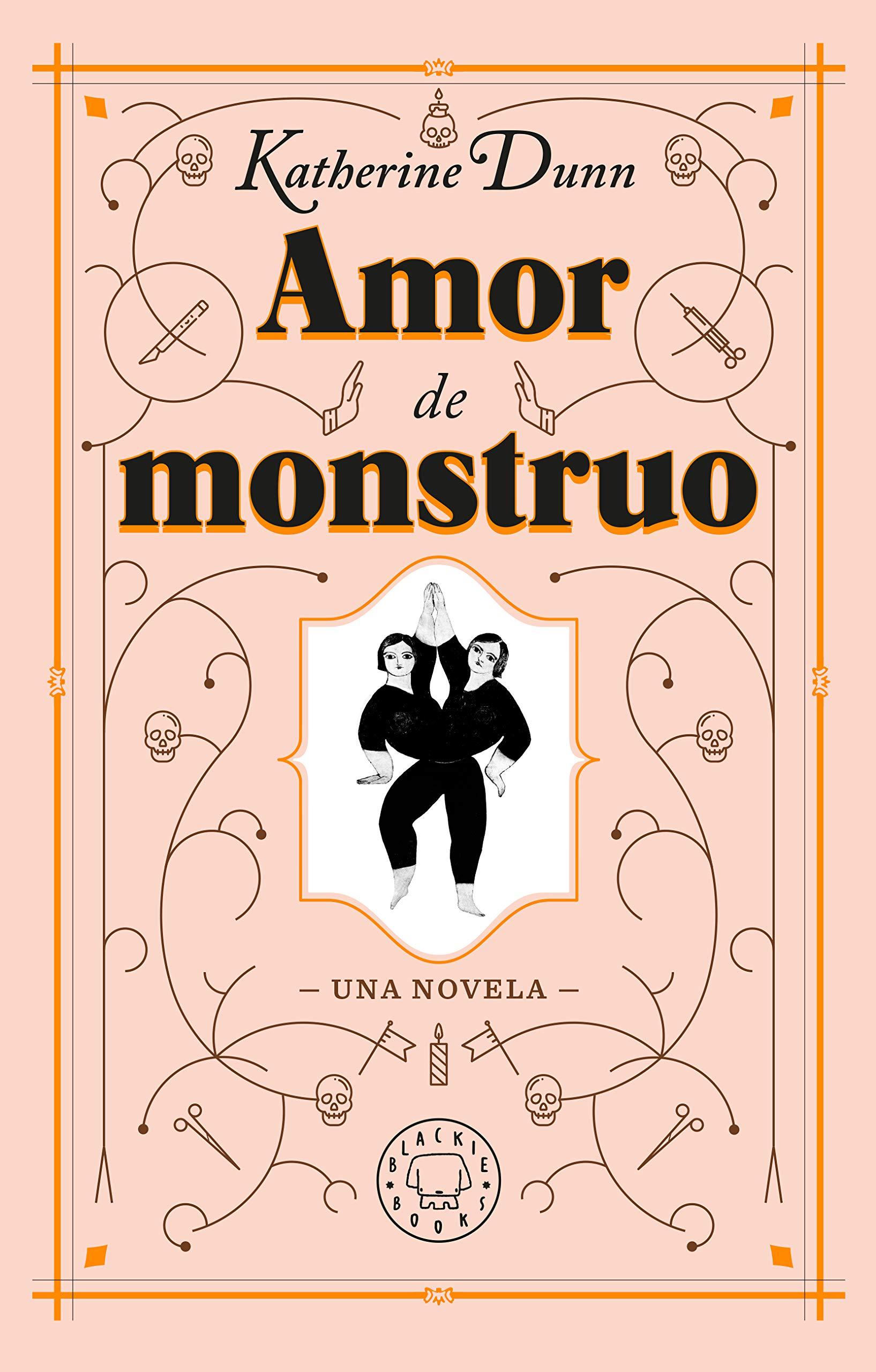 Amor de monstruo: Amazon.es: Katherine Dunn, Laia Arqueros, Jordi ...