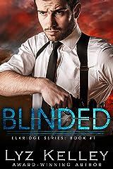 BLINDED (Elkridge Series Book 1) Kindle Edition